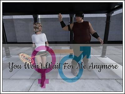 3D- You Won't Wait For Me..